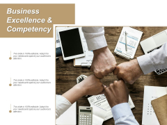 Business Excellence And Competency Ppt PowerPoint Presentation Slides Example Topics