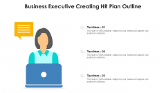 Business Executive Creating HR Plan Outline Ppt Show Good PDF