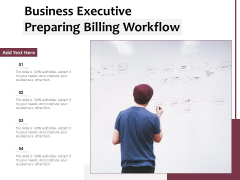 Business Executive Preparing Billing Workflow Ppt PowerPoint Presentation Pictures Backgrounds PDF