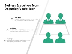 Business Executives Team Discussion Vector Icon Ppt PowerPoint Presentation Pictures Styles PDF