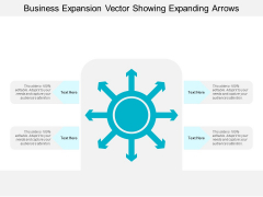Business Expansion Vector Showing Expanding Arrows Ppt Powerpoint Presentation Model Examples