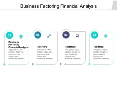 Business Factoring Financial Analysis Ppt PowerPoint Presentation Summary Slides Cpb Pdf