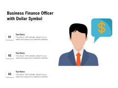 Business Finance Officer With Dollar Symbol Ppt PowerPoint Presentation Layouts Slideshow PDF