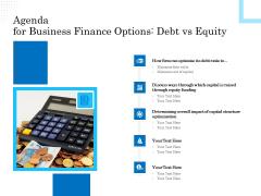 Business Finance Options Debt Vs Equity Agenda For Business Finance Options Debt Vs Equity Ppt Pictures Mockup PDF