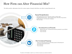 Business Finance Options Debt Vs Equity How Firm Can Alter Financial Mix Ppt Visual Aids Example File PDF