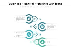 Business Financial Highlights With Icons Ppt PowerPoint Presentation Icon Ideas PDF