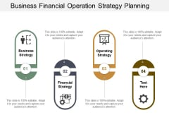 Business Financial Operation Strategy Planning Ppt Powerpoint Presentation Icon Graphics Pictures