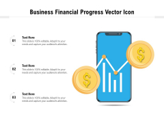 Business Financial Progress Vector Icon Ppt PowerPoint Presentation Gallery Slides PDF