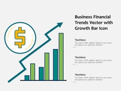 Business Financial Trends Vector With Growth Bar Icon Ppt PowerPoint Presentation Model Example PDF