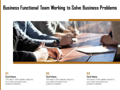 Business Functional Team Working To Solve Business Problems Ppt PowerPoint Presentation File Model PDF