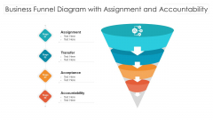 Business Funnel Diagram With Assignment And Accountability Ppt PowerPoint Presentation Gallery Slide PDF