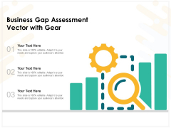 Business Gap Assessment Vector With Gear Ppt PowerPoint Presentation File Example Introduction PDF