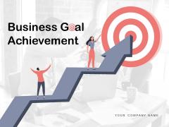 Business Goal Achievement Mission Ppt PowerPoint Presentation Complete Deck