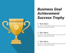 Business Goal Achievement Success Trophy Ppt PowerPoint Presentation Pictures Clipart Images
