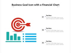 Business Goal Icon With A Financial Chart Ppt PowerPoint Presentation Model Ideas PDF