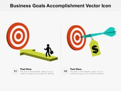 Business Goals Accomplishment Vector Icon Ppt PowerPoint Presentation Infographics Portfolio PDF