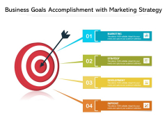 Business Goals Accomplishment With Marketing Strategy Ppt PowerPoint Presentation Gallery Demonstration PDF