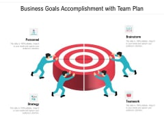 Business Goals Accomplishment With Team Plan Ppt PowerPoint Presentation File Shapes PDF