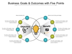 Business Goals And Outcomes With Five Points Ppt PowerPoint Presentation Summary Layout Ideas