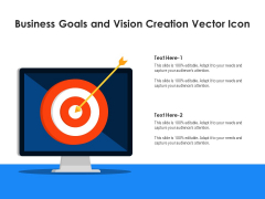 Business Goals And Vision Creation Vector Icon Ppt PowerPoint Presentation Layouts Visual Aids PDF