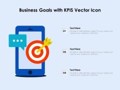 Business Goals With Kpis Vector Icon Ppt PowerPoint Presentation File Skills PDF