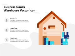 Business Goods Warehouse Vector Icon Ppt PowerPoint Presentation Pictures Layouts PDF