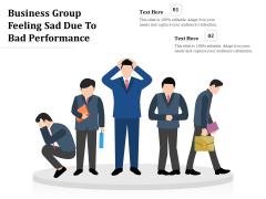 Business Group Feeling Sad Due To Bad Performance Ppt PowerPoint Presentation Portfolio Clipart PDF