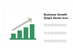 Business Growth Graph Vector Icon Ppt PowerPoint Presentation Inspiration Outline