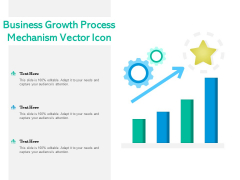 Business Growth Process Mechanism Vector Icon Ppt PowerPoint Presentation Layouts Introduction