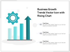Business Growth Trends Vector Icon With Rising Chart Ppt PowerPoint Presentation Gallery Designs PDF