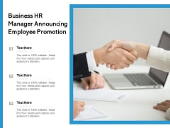 Business HR Manager Announcing Employee Promotion Ppt PowerPoint Presentation Gallery Master Slide PDF