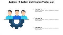 Business HR System Optimization Vector Icon Ppt Icon Objects PDF