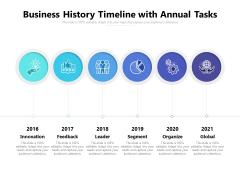 Business History Timeline With Annual Tasks Ppt PowerPoint Presentation Gallery Visuals PDF