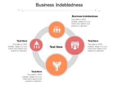 Business Indebtedness Ppt PowerPoint Presentation Professional Design Templates Cpb Pdf