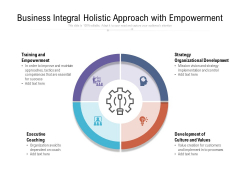 Business Integral Holistic Approach With Empowerment Ppt PowerPoint Presentation Gallery Introduction PDF