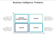 Business Intelligence Problems Ppt PowerPoint Presentation File Design Inspiration Cpb