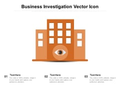 Business Investigation Vector Icon Ppt PowerPoint Presentation Gallery Vector PDF
