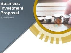 Business Investment Proposal Ppt PowerPoint Presentation Complete Deck With Slides