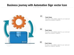 Business Journey With Automation Sign Vector Icon Ppt PowerPoint Presentation Gallery Example PDF