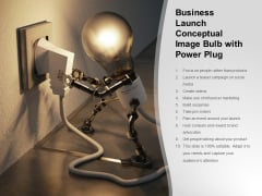 Business Launch Conceptual Image Bulb With Power Plug Ppt PowerPoint Presentation Ideas Slide