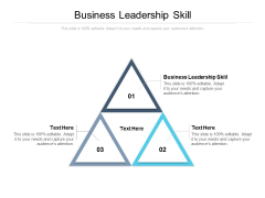 Business Leadership Skill Ppt PowerPoint Presentation Show Professional Cpb
