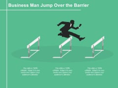 Business Man Jump Over The Barrier Ppt PowerPoint Presentation File Maker