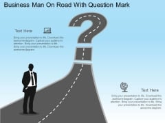 Business Man On Road With Question Mark Powerpoint Template