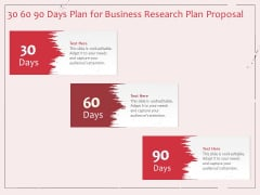 Business Management Research 30 60 90 Days Plan For Business Research Plan Proposal Ppt Portfolio Graphics Pictures PDF