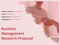 Business Management Research Proposal Ppt PowerPoint Presentation Complete Deck With Slides