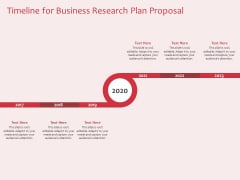 Business Management Research Timeline For Business Research Plan Proposal Ppt Ideas Microsoft PDF