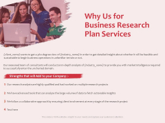 Business Management Research Why Us For Business Research Plan Services Ppt Layouts Example PDF