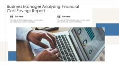 Business Manager Analyzing Financial Cost Savings Report Ppt Pictures Mockup PDF