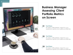 Business Manager Assessing Client Portfolio Metrics On Screen Ppt PowerPoint Presentation Infographics Display PDF