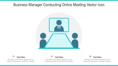 Business Manager Conducting Online Meeting Vector Icon Ppt PowerPoint Presentation Gallery Good PDF